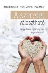 A szeretet választható - R. Hemfelt, F. Minirth, P. Meier