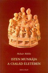 Isten munkája a család életében - Molnár Miklós