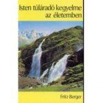 Isten túláradó kegyelme az életemben - Fritz Berger