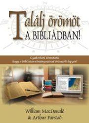 Találj örömöt a Bibliádban - William MacDonald, Arthur Farstad