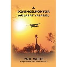 A dzsungeldoktor műlábat vásárol - Paul White