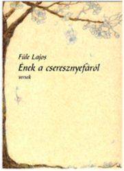 Ének a cseresznyefáról - Füle Lajos