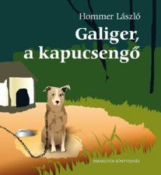 Galiger, a kapucsengő - Hommer László