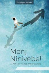 Menj Ninivébe! - Ernst-August Bremicker