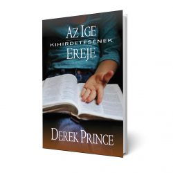 Az Ige kihirdetésének ereje - Derek Prince