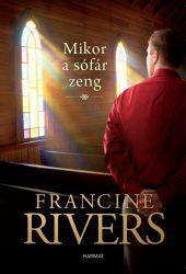 Mikor a sófár zeng - Francine Rivers