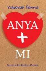 Anya + Mi   - Vukovári Panna