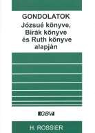Gondolatok: Józsué könyve, Bírák könyve és Ruth könyve alapján - H. Rossier