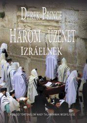 Három üzenet Izraelnek - Derek Prince