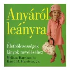 Anyáról leányra - Harry H. Harrison Jr.