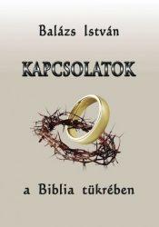 Kapcsolatok a Biblia tükrében - Balázs István
