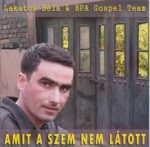Amit a szem nem látott-Lakatos Béla&BPA Gospel Team