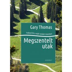 Megszentelt utak - Gary Thomas