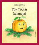 Tök Tóbiás kalandjai - Füller Tímea