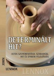 Determinált hit? - John Lennox