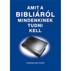 Amit a Bibliáról mindenkinek tudni kell