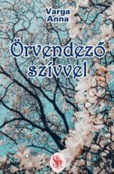 Örvendező szívvel - Varga Anna