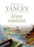 Jézus másként - Philip Yancey