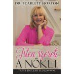 Isten szereti a nőket - Dr. Scarlett Horton