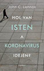 Hol van Isten a koronavírus idején? - John C.Lennox