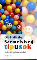 Személyiségtípusok - Mit kezdjünk adottságainkkal?  - Ole Hallesby