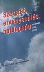 Szeretet, érvényesülés, boldogság - Palánkay Gausz Tibor