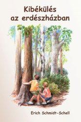 Kibékülés az erdészházban - Eric Schmidt-Schell-Elfogyott