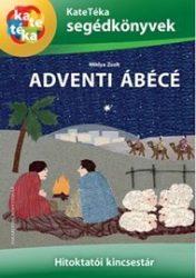 Adventi Ábécé-KateTéka segédkönyvek - Miklya Zsolt