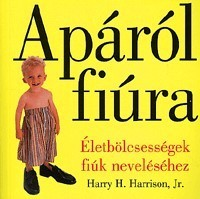 Apáról fiúra - Harry H. Harrison, Jr.