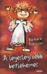 A legeslegszebb betlehemes - Barbara Robinson