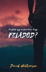 Érezted úgy mostanában,hogy FELADOD? - David Wilkerson