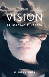 The Vision -Az igazság tükrében -  Leidgeb Melinda