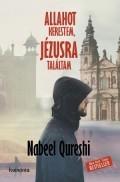 Allahot kerestem, Jézusra találtam - Nabeel Qureshi