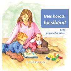 Isten hozott kicsikém - Első gyermekbiblilám