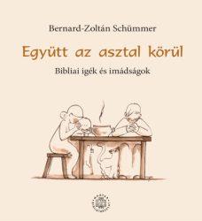 Együtt az asztal körül - Bernard-Zoltán Schümmer