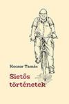 Sietős történetek - Koczor Tamás