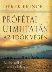 Prófétai útmutatás az idők végén - Derek Prince