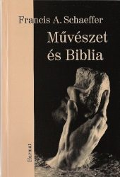 Művészet és Biblia - Francis A. Schaeffer