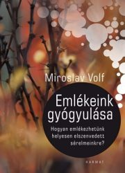 Emlékeink gyógyulása - Miroslav Volf