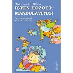 Isten hozott, Mandulavitéz! - Miklya Luzsányi Mónika