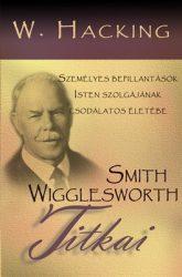 Smith Wigglesworth titkai - W. Hacking
