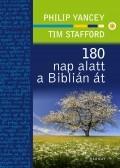 180 nap alatt a Biblián át - Philip Yancey, Tim Stafford