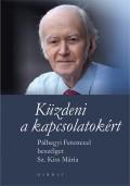 Küzdeni a kapcsolatokért - Pálhegyi Ferenc-Sz. Kiss Mária