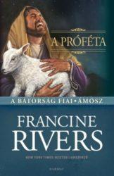 A próféta - Francine Rivers