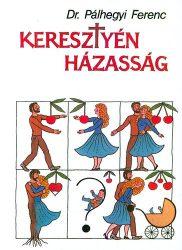 Keresztény házasság - Pálhegyi Ferenc