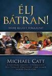 Élj bátran - Michael Catt