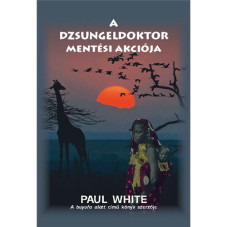 A dzsungeldoktor mentési akciója - Paul White