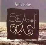 Sea of glas-Folk Iván