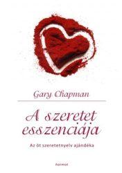 A szeretet eszenciája - Gary Chapman