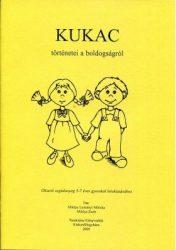 Kukac történetei a boldogságról - Miklya L. Mónika, Miklya Zsolt